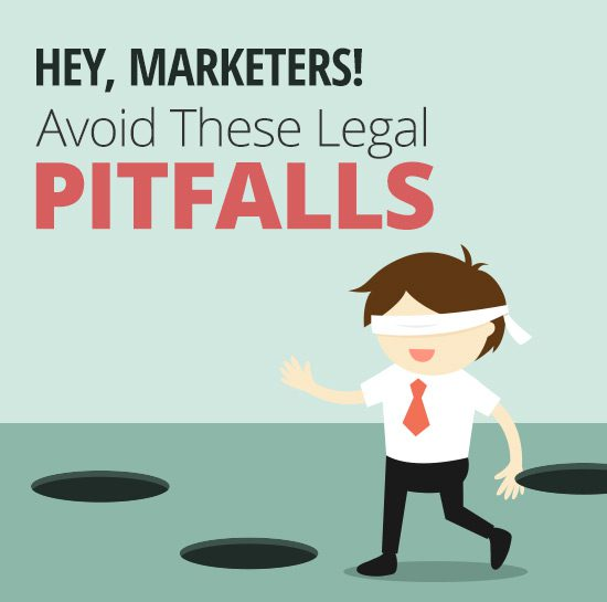 Hey Marketers! Avoid These Legal Pitfalls