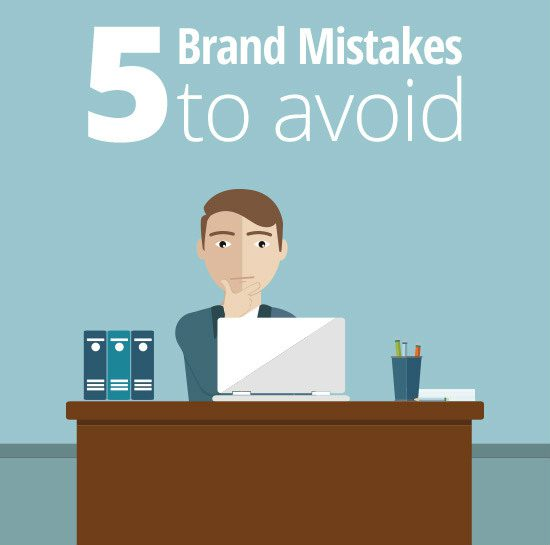 5 Brand Mistakes to Avoid